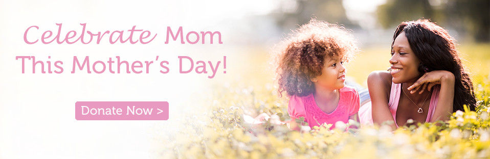 Give in honor of Mom!