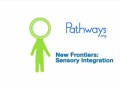 New Frontiers; Sensory Integration Video