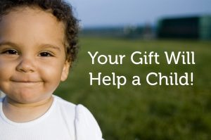 Your Gift will help a child!